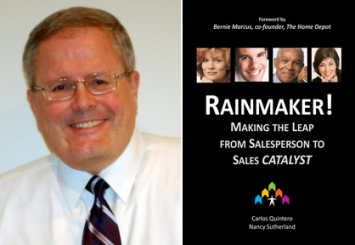 Carlos Quintero - Co-Author, RAINMAKER!  Making the Leap from Salesperson to Sales CATALYST